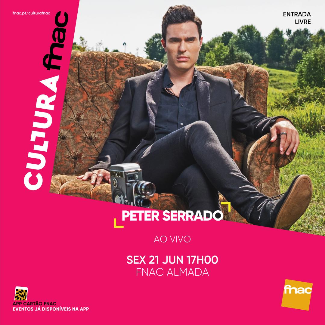 Peter Serrado at fnac - Almada